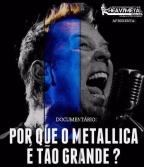 """[HEAVY METAL ONLINE] Documentário: """"Por que o Metallica é tão grande?"""""""